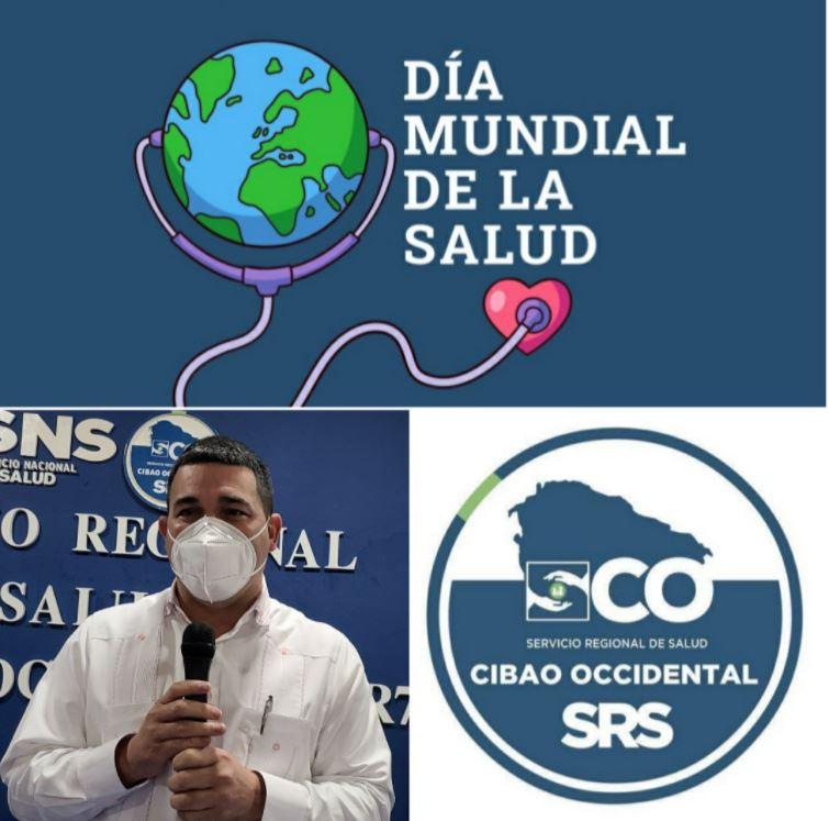 """Mensaje del Director del Servicio de Salud,  Cibao Occidental,  Región 7; Doctor Ramón Rodríguez: """"En el Día Mundial de la Salud """"."""